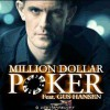 Million Dollar Poker feat. Gus