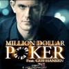 Million Dollar Poker feat. Gus