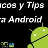 Los 10 Mejores Trucos y Tips para Android