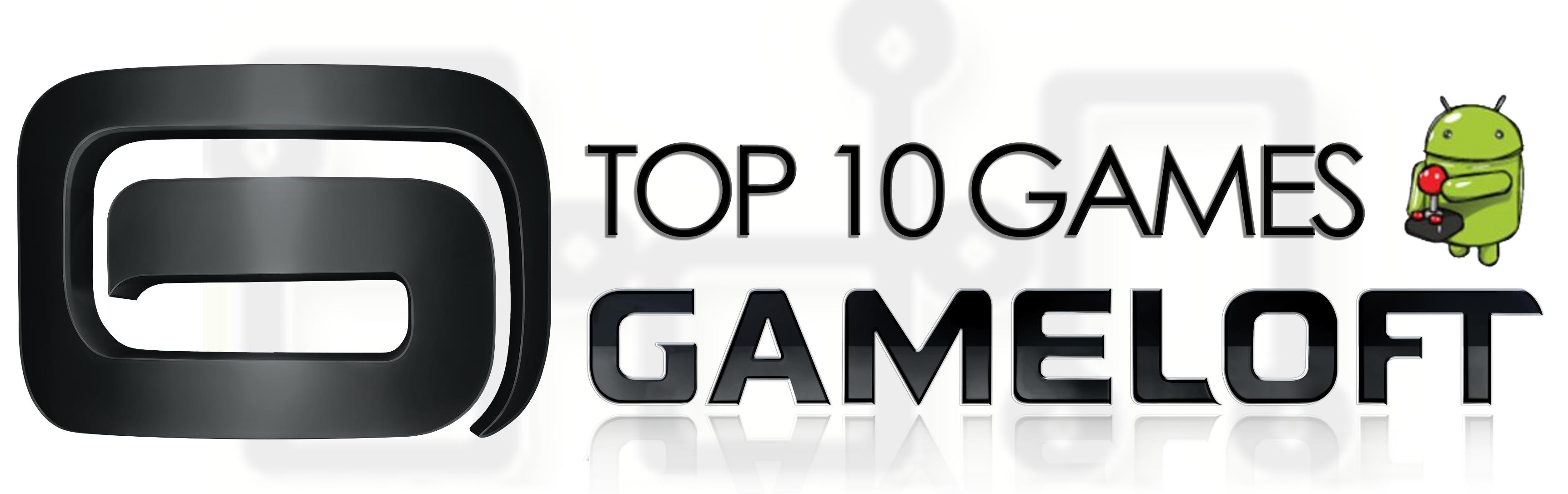 Los 10 Mejores Juegos De Gameloft Para Android Android Zone